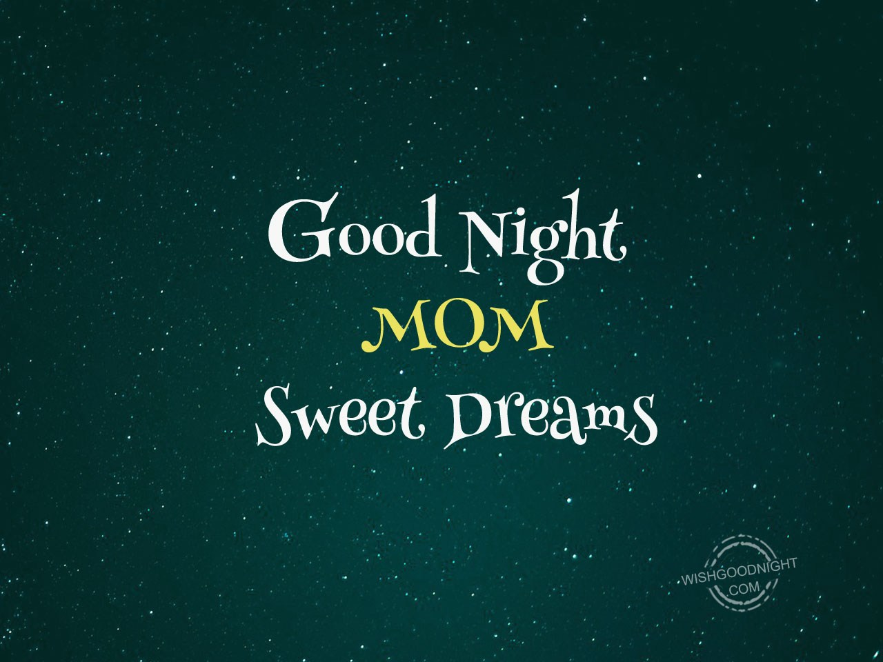 Good Night Mom Sweet Dreams Good Night Pictures Wishgoodnightcom
