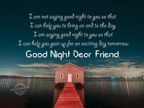 I am not saying  good night to you