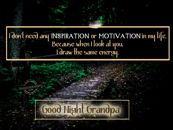 I don't need any inspiration or motivation in my life