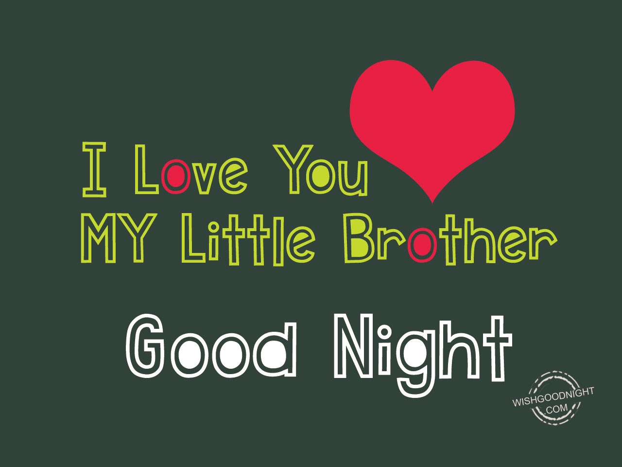 I Love You My Little Brother Good Night Pictures Wishgoodnightcom