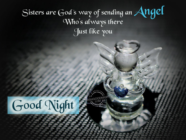 Sisters are God's way of sending an angel