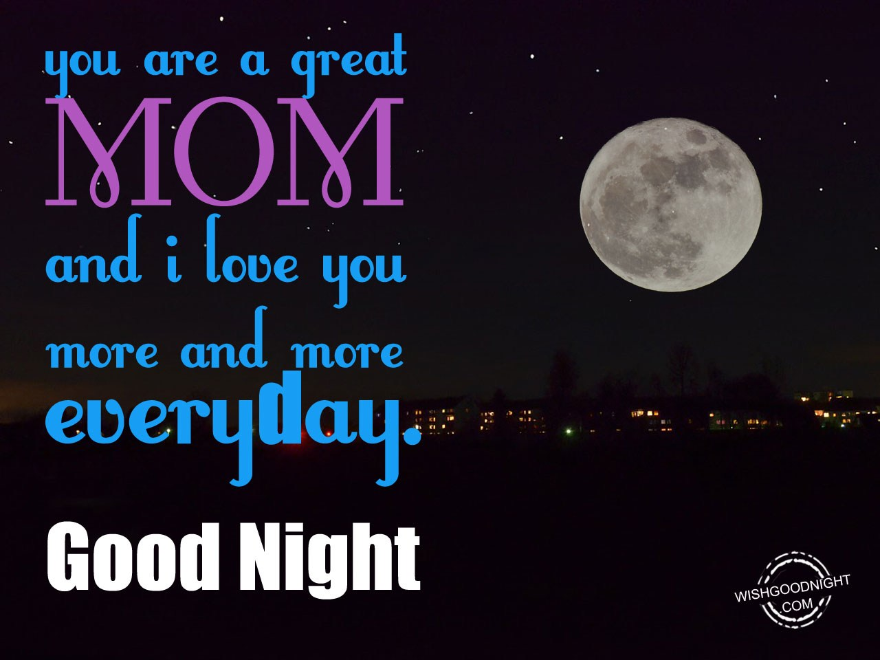Good Night Wishes For Mother Good Night Pictures Wishgoodnightcom