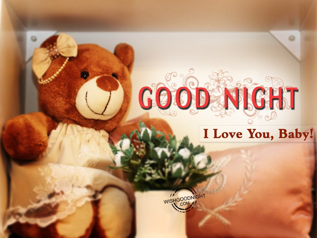 Good Night I Love You, Baby! - Good Night Pictures WishGoodNight.com