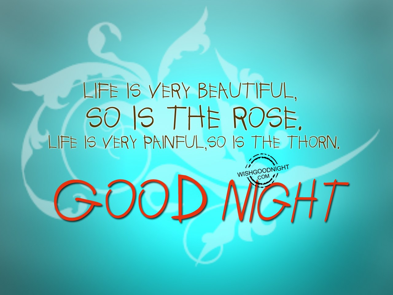 Life Is Very Beautiful, So Is The Rose - Good Night ...