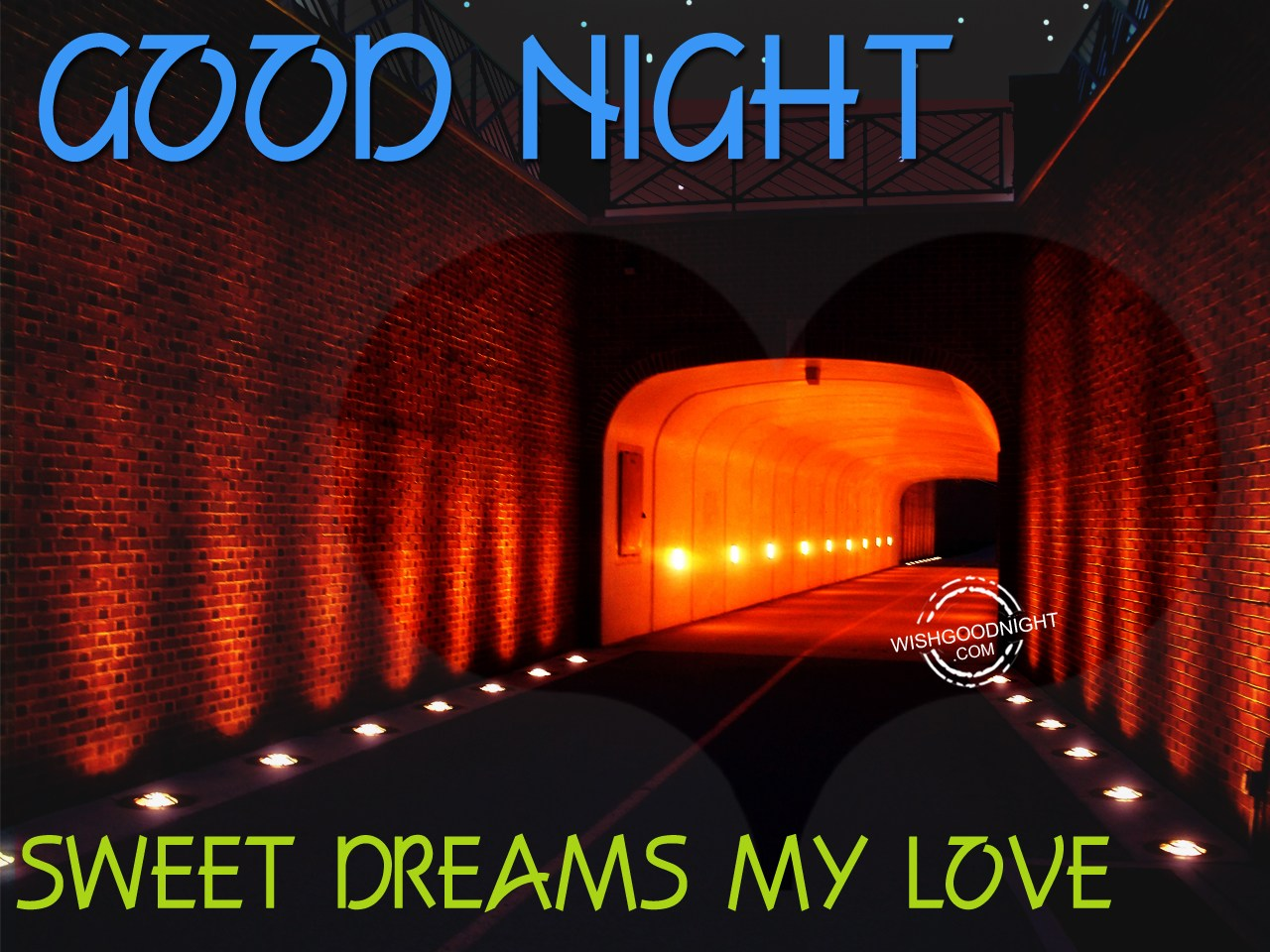 Sweet Dreams My Love - Good Night Pictures – WishGoodNight.com Goodnight Sweet Dreams My Love