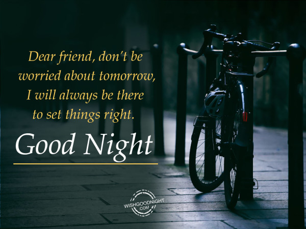 A real friend 'll call you their own, Good Night