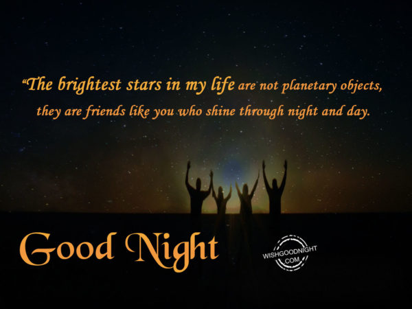 Friends like you who shine through night and day