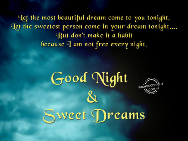 Let the most beautiful dream come to you tonight,