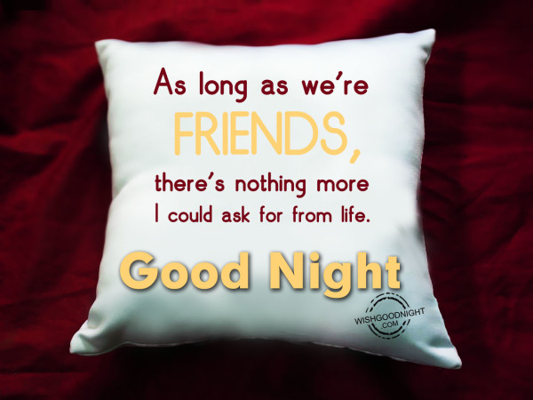 We are friends ,Good Night