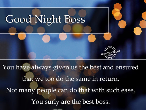 Boss the best leader, Good Night Boss