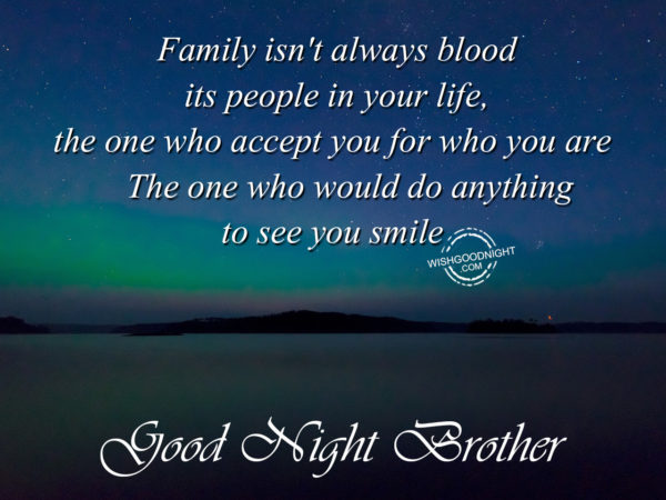 Family accept you for who you are, Good Night Brother