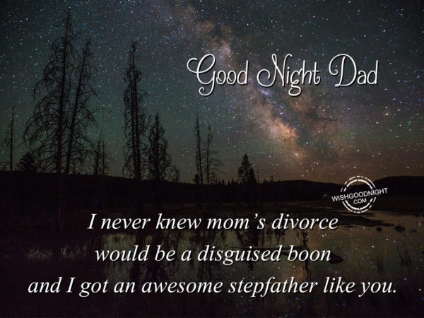 I got awesome father like you, Good Night Dad
