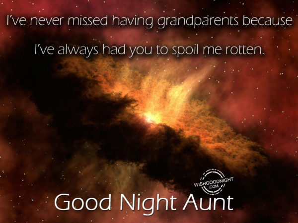 I miss you, Good Night Aunt