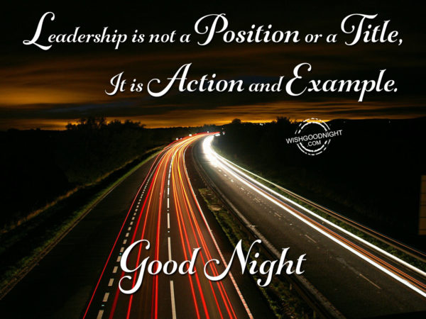 Leadership is not a position, Good Night Boss
