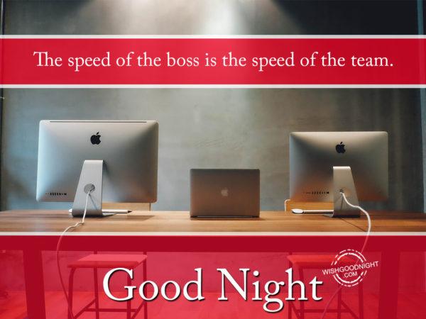 Spread of boss is spread of team, Good Night Boss