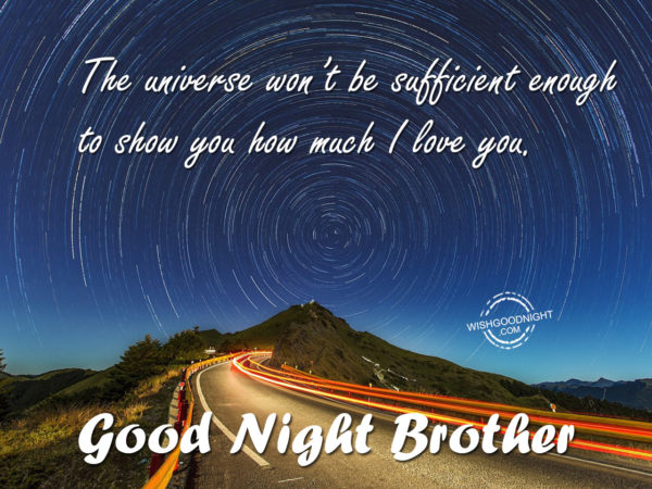 The universe won't be sufficient recovered, Good Night Brother