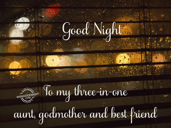 To my three in one aunt, Good Night Aunt