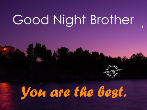 You are the best, Good Night Brother