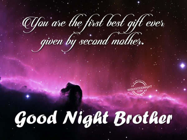 You are the best gift, Good Night Brother